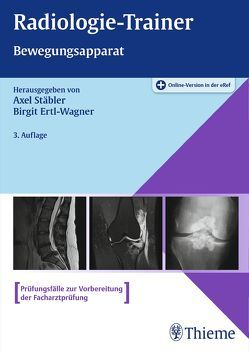 Radiologie-Trainer Bewegungsapparat von Ertl-Wagner,  Birgit, Stäbler,  Axel