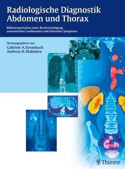 Radiologische Diagnostik Abdomen und Thorax von Krombach,  Gabriele A., Mahnken,  Andreas H.
