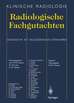 Radiologische Fachgutachten von Frik,  Wolfgang, Heuck,  Friedrich H.W., Scherz,  H.-W.