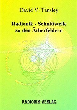 Radionik – Schnittstelle zu den Ätherfeldern von Tansley,  David V