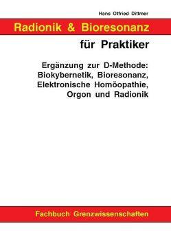 Radionik und Bioresonanz für Praktiker von Dittmer,  Hans Otfried