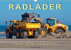 Radlader – flexibel, schnell und bärenstark (Wandkalender 2021 DIN A3 quer) von Roder,  Peter