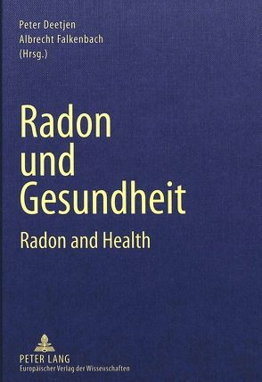 Radon und Gesundheit von Deetjen,  Peter, Falkenbach,  Albrecht