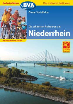 Radreiseführer BVA Die schönsten Radtouren am Niederrhein mit detaillierten Karten und GPS-Tracks Download von Steinbicker,  Otmar