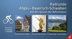 Radrunde Allgäu ● Bayerisch-Schwaben von Grabow,  Michael, Wißner,  Bernd