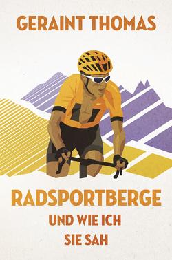 Radsportberge und wie ich sie sah von Bentkämper,  Olaf, Fordyce,  Tom, Thomas,  Geraint