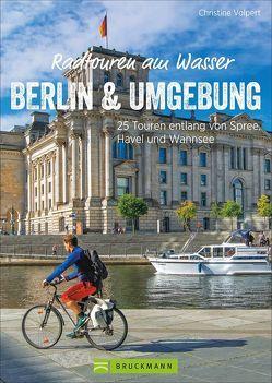 Radtouren am Wasser Berlin und Umgebung von Volpert,  Christine