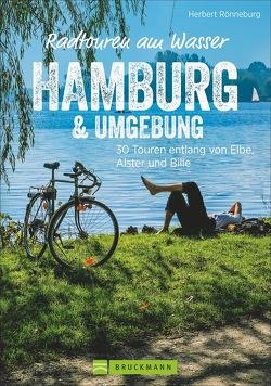 Radtouren am Wasser Hamburg & Umgebung von Rönneburg,  Herbert