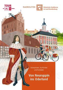 Radtouren durch historische Stadtkerne im Land Brandenburg Tour 1 – Von Neuruppin ins Oderland
