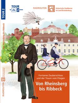 Radtouren durch historische Stadtkerne im Land Brandenburg Tour 2 – Durch Ribbeck, Rheinsberg, Rathenow
