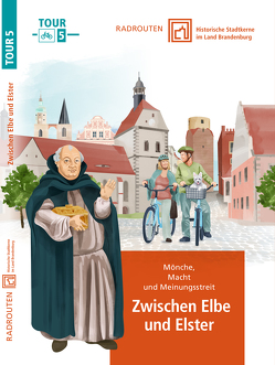 Radrouten durch historische Stadtkerne im Land Brandenburg Route 5 – Zwischen Elbe und Elster