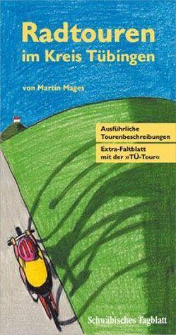 Radtouren im Kreis Tübingen von Mages,  Martin