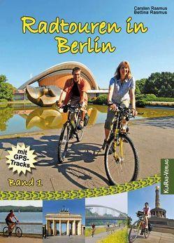Radtouren in Berlin von Rasmus,  Bettina, Rasmus,  Carsten
