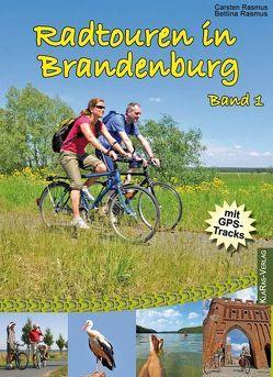 Radtouren in Brandenburg von Rasmus,  Bettina, Rasmus,  Carsten