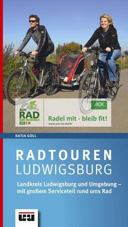 Radtouren Ludwigsburg und Umgebung von Goll,  Katja