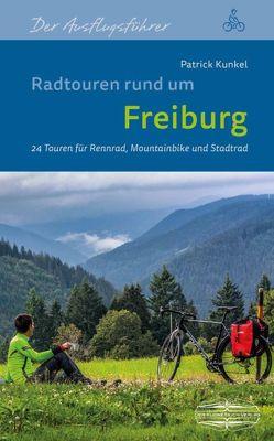 Radtouren rund um Freiburg von Kunkel,  Patrick