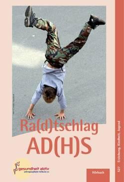 Ra(d)tschlag AD(H)S von Gerspach,  Manfred, Köhler,  Henning, Liebsch,  Katharina, Lüpke,  Hans von, Römer, Schwarz,  Silke