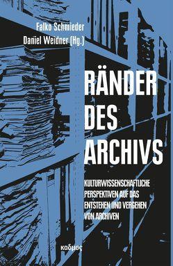 Ränder des Archivs von Schmieder,  Falko, Weidner,  Daniel