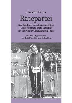 Rätepartei von Dutschke,  Rudi, Negt,  Oskar, Prien,  Carsten