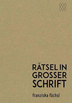 rätsel in großer schrift von Füchsl,  Franziska