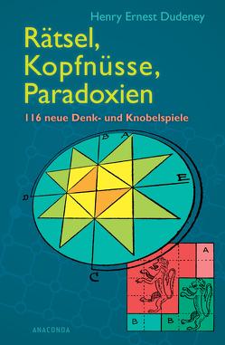 Rätsel, Kopfnüsse, Paradoxien von Dudeney,  Henry Ernest