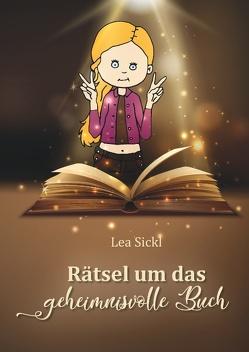 Rätsel um das geheimnisvolle Buch von Sickl,  Andrea, Sickl,  Lea