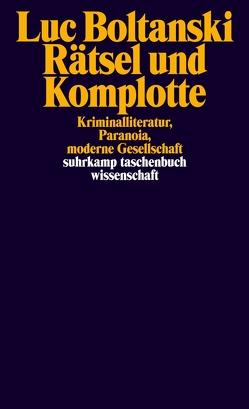 Rätsel und Komplotte von Boltanski,  Luc, Pries,  Christine