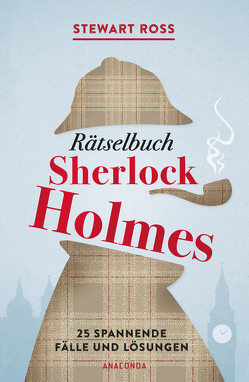 Rätselbuch Sherlock Holmes[Solve It Like Sherlock] von Ross,  Stewart, Strümpel,  Jan