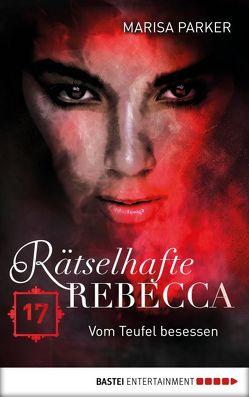 Rätselhafte Rebecca 17 von Parker,  Marisa
