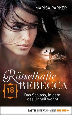 Rätselhafte Rebecca 18 von Parker,  Marisa