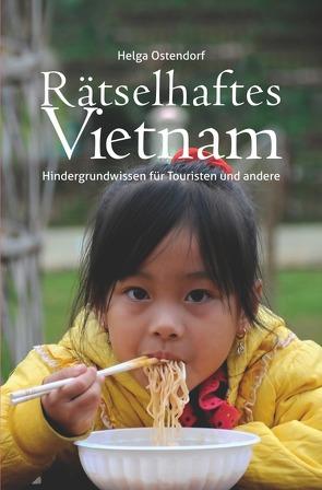 Rätselhaftes Vietnam von Ostendorf,  Helga
