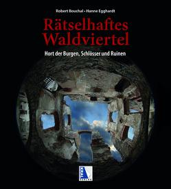 Rätselhaftes Waldviertel von Bouchal,  Robert, Egghardt,  Hanne