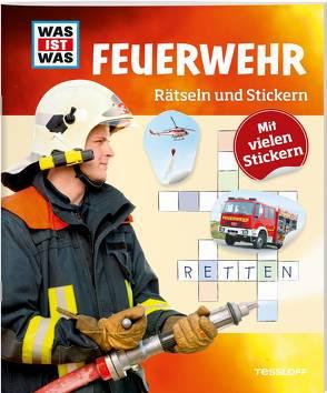 WAS IST WAS Rätseln und Stickern: Feuerwehr von Kunze,  Anja, Michna,  Janina