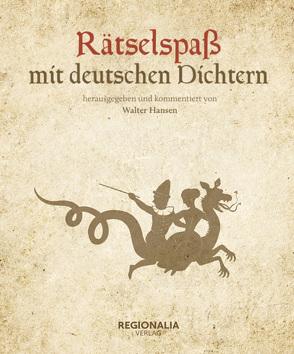 Rätselspaß mit deutschen Dichtern von Hansen,  Walter