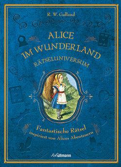 Rätseluniversum: Alice im Wunderland von Galland,  R. W.