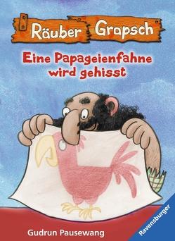 Räuber Grapsch: Eine Papageienfahne wird gehisst (Band 15) von Pausewang,  Gudrun, Wünsch,  Dorota