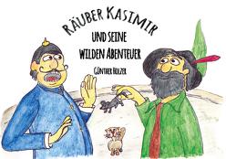 Räuber Kasimir und seine wilden Abenteuer von Holzer,  Günther