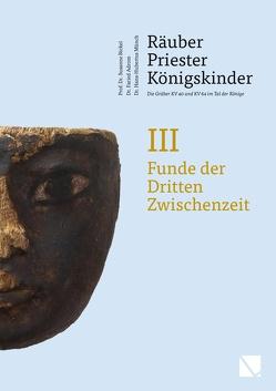 Räuber – Priester – Königskinder. Die Gräber KV 40 und KV 64 im Tal der Könige. von Bickel,  Susanne