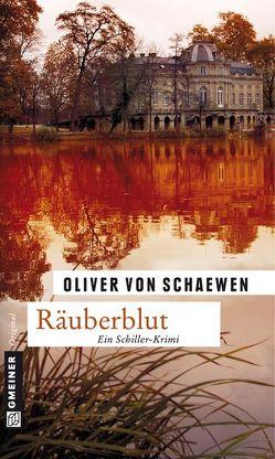 Räuberblut von Schaewen,  Oliver von