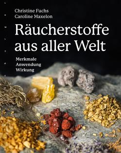 Räucherstoffe aus aller Welt von Fuchs,  Christine, Maxelon,  Caroline