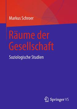 Räume der Gesellschaft von Schroer,  Markus