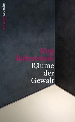 Räume der Gewalt von Baberowski,  Jörg