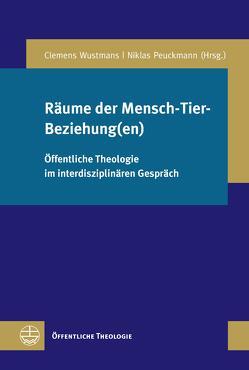 Räume der Mensch-Tier-Beziehung(en) von Peuckmann,  Niklas, Wustmans,  Clemens