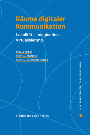 Räume digitaler Kommunikation von Döbler,  Thomas, Katzenbach,  Christian, Pentzold,  Christian