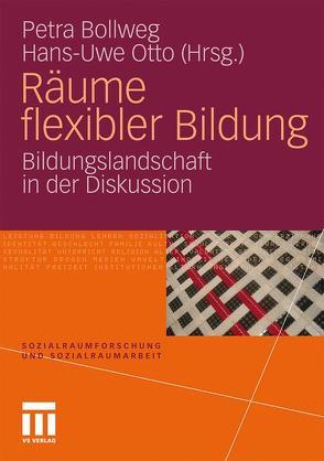 Räume flexibler Bildung von Bollweg,  Petra, Otto,  Hans-Uwe