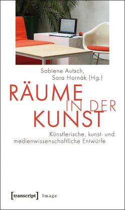 Räume in der Kunst von Autsch,  Sabiene, Hornäk,  Sara