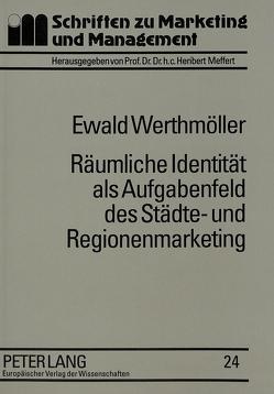 Räumliche Identität als Aufgabenfeld des Städte- und Regionenmarketing von Werthmöller,  Ewald