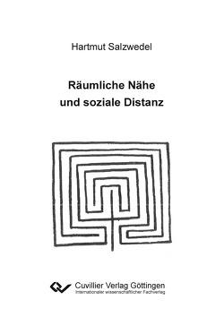 Räumliche Nähe und soziale Distanz von Salzwedel,  Hartmut