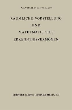 Räumliche Vorstellung und Mathematisches Erkenntnisvermögen von VerLoren van Themaat,  P.