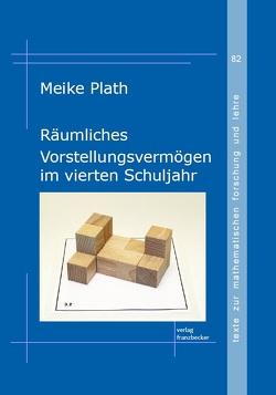 Räumliches Vorstellungsvermögen im vierten Schuljahr von Plath,  Meike